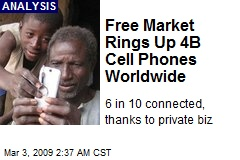 Free Market Rings Up 4B Cell Phones Worldwide