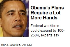 Obama's Plans Require a Lot More Hands