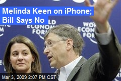 Melinda Keen on iPhone; Bill Says No