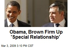 Obama, Brown Firm Up 'Special Relationship'