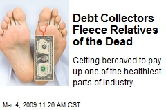 Debt Collectors Fleece Relatives of the Dead