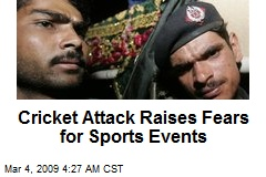 Cricket Attack Raises Fears for Sports Events