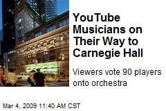 YouTube Musicians on Their Way to Carnegie Hall