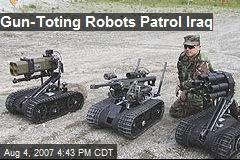 Gun-Toting Robots Patrol Iraq