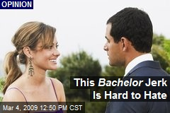 This Bachelor Jerk Is Hard to Hate