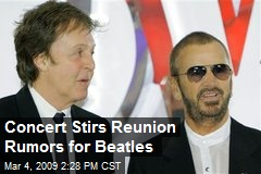 Concert Stirs Reunion Rumors for Beatles