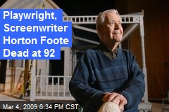 Playwright, Screenwriter Horton Foote Dead at 92