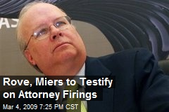 Rove, Miers to Testify on Attorney Firings