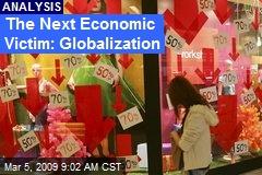 The Next Economic Victim: Globalization