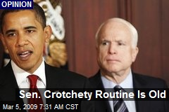 Sen. Crotchety Routine Is Old