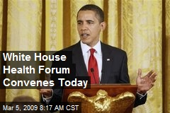 White House Health Forum Convenes Today