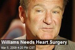 Williams Needs Heart Surgery