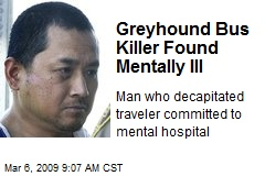 Greyhound Bus Killer Found Mentally Ill