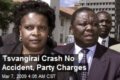 Tsvangirai Crash No Accident, Party Charges