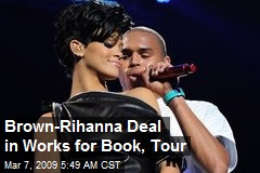 Brown-Rihanna Deal in Works for Book, Tour