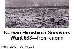 Korean Hiroshima Survivors Want $$$—from Japan
