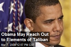 Obama May Reach Out to Elements of Taliban