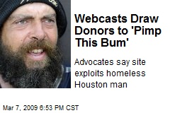 Webcasts Draw Donors to 'Pimp This Bum'