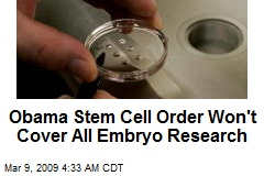 Obama Stem Cell Order Won't Cover All Embryo Research
