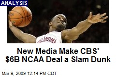 New Media Make CBS' $6B NCAA Deal a Slam Dunk