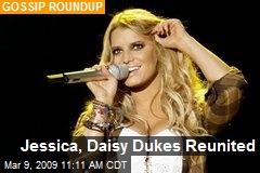 Jessica, Daisy Dukes Reunited