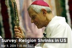 Survey: Religion Shrinks in US