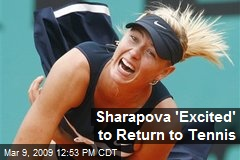 Sharapova 'Excited' to Return to Tennis