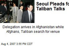 Seoul Pleads for Taliban Talks