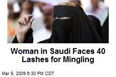 Woman in Saudi Faces 40 Lashes for Mingling