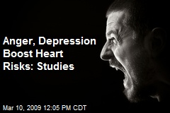 Anger, Depression Boost Heart Risks: Studies