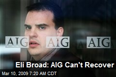 Eli Broad: AIG Can't Recover