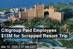 Citigroup Paid Employees $13M for Scrapped Resort Trip