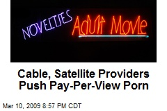 Cable, Satellite Providers Push Pay-Per-View Porn