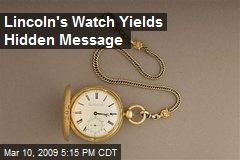 Lincoln's Watch Yields Hidden Message