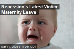 Recession's Latest Victim: Maternity Leave