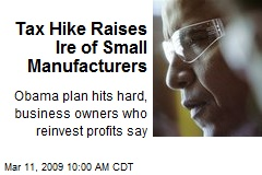 Tax Hike Raises Ire of Small Manufacturers