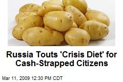 Russia Touts 'Crisis Diet' for Cash-Strapped Citizens