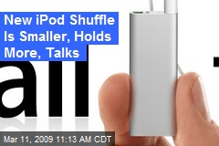 New iPod Shuffle Is Smaller, Holds More, Talks