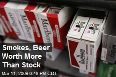 Smokes, Beer Worth More Than Stock