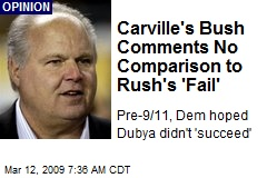 Carville's Bush Comments No Comparison to Rush's 'Fail'