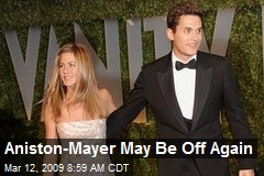 Aniston-Mayer May Be Off Again