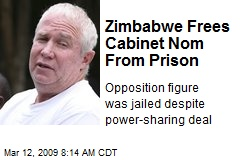 Zimbabwe Frees Cabinet Nom From Prison