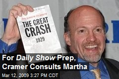 For Daily Show Prep, Cramer Consults Martha