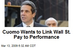 Cuomo Wants to Link Wall St. Pay to Performance