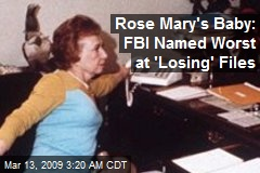 Rose Mary's Baby: FBI Named Worst at 'Losing' Files