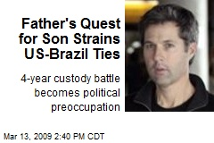 Father's Quest for Son Strains US-Brazil Ties