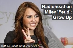 Radiohead on Miley 'Feud': Grow Up
