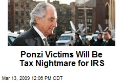 Ponzi Victims Will Be Tax Nightmare for IRS