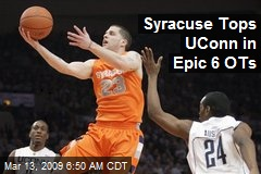 Syracuse Tops UConn in Epic 6 OTs