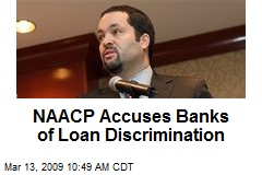 NAACP Accuses Banks of Loan Discrimination
